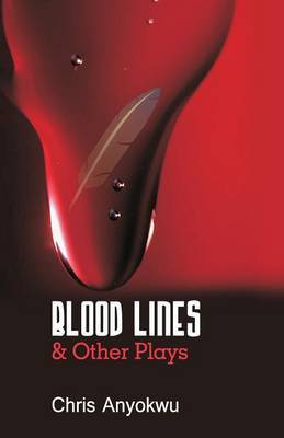 Blood Lines and Other Plays by Chris Anyokwu image