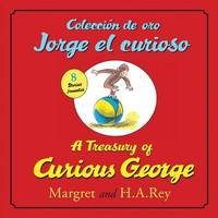 Coleccion de Oro Jorge El Curioso/A Treasury of Curious George (Bilingual Edition) by H.A. Rey