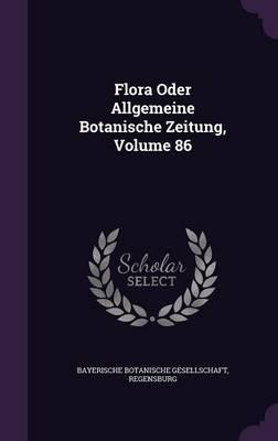 Flora Oder Allgemeine Botanische Zeitung, Volume 86