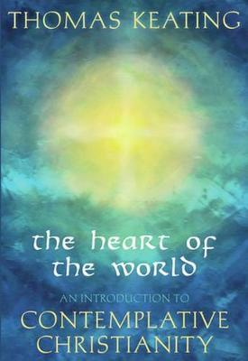 The Heart of the World by Thomas Keating image