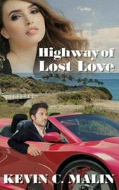 Highway of Lost Love by Kevin C Malin image