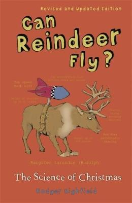 Can Reindeer Fly?: The Science of Christmas by Roger Highfield