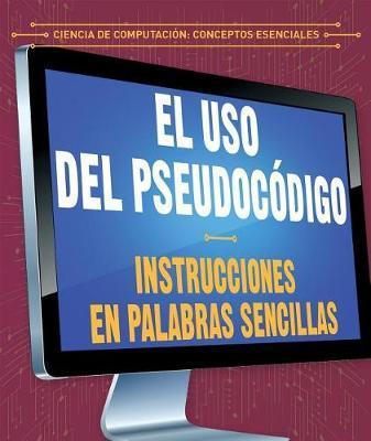El USO del Pseudoc digo: Instrucciones En Palabras Sencillas (Using Pseudocode: Instructions in Plain English) by Jonathan Bard image