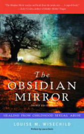 The Obsidian Mirror: Healing from Childhood Sexual Abuse by Louise M. Wisechild image