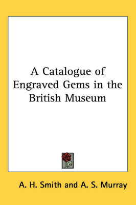 A Catalogue of Engraved Gems in the British Museum by A.H. Smith image