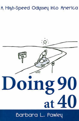 Doing 90 at 40: A High-Speed Odyssey Into America by Barbara L. Pawley image