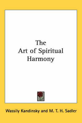 The Art of Spiritual Harmony by Wassily Kandinsky