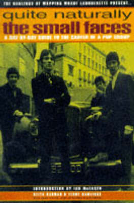 Quite Naturally - The Small Faces by Keith Badman