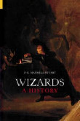 Wizards by P.G. Maxwell-Stuart