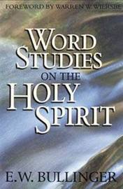 Word Studies on Holy Spirit by E.W. Bullinger