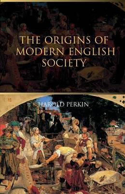 The Origins of Modern English Society by Harold Perkin image