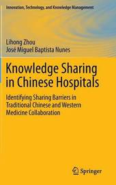 Knowledge Sharing in Chinese Hospitals by Liming Zhou
