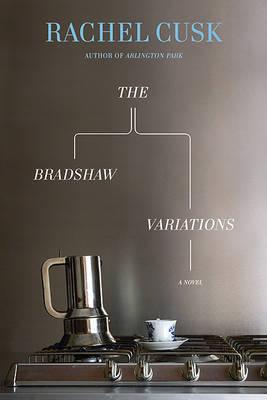 The Bradshaw Variations by Rachel Cusk image