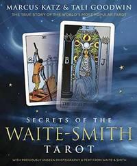 Secrets of the Waite-Smith Tarot by Marcus Katz