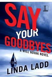 Say Your Goodbyes by Linda Ladd image