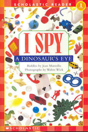 I Spy a Dinosaur's Eye Schrd by Jean Marzollo
