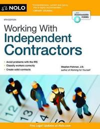 Working with Independent Contractors by Stephen Fishman