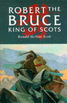Robert the Bruce by Ronald McNair Scott
