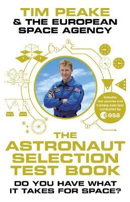 The Astronaut Selection Test Book by Tim Peake