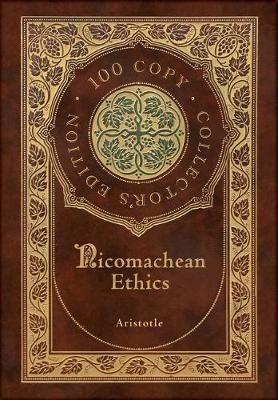 Nicomachean Ethics (100 Copy Collector's Edition) by * Aristotle