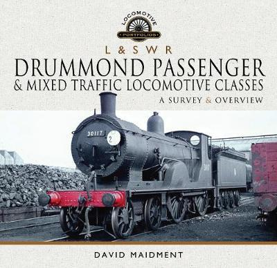 L & S W R Drummond Passenger and Mixed Traffic Locomotive Classes by David Maidment
