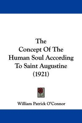 """a review of saint augustines virtue and the human soul essay St augustine's concept of god as the all-present being for the present generation 2 st augustine's of human reason"""" 17."""