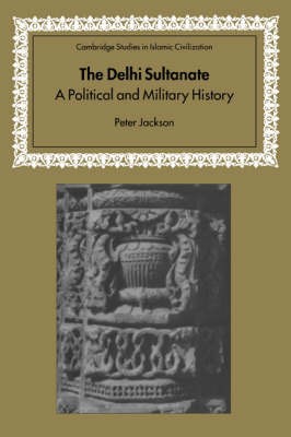 Cambridge Studies in Islamic Civilization by Peter Jackson