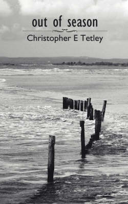 Out of Season by Christopher E Tetley