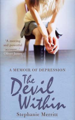 The Devil within: A Memoir of Depression by Stephanie Merritt