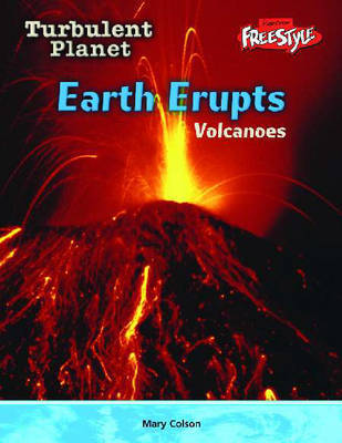 Raintree Freestyle: Turbulent Planet - Earth Erupts - Volcanoes by Carol Baldwin