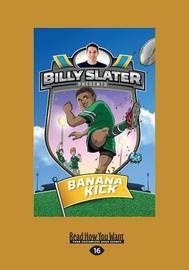 Banana Kick: Billy Slater Book 2 by Nahum Ziersch