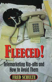 Fleeced!: Telemarketing Rip-Offs and How to Avoid Them by Fred Schulte image