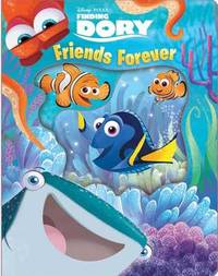 Disney-Pixar Finding Dory: Friends Forever by Bill Scollon