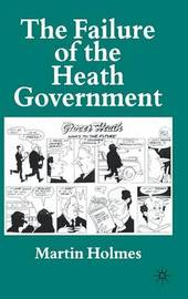 The Failure of the Heath Government by Martin Holmes image