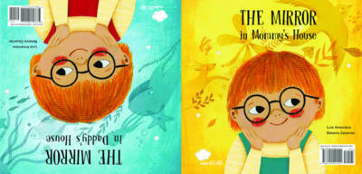 The Mirror in Mommy's House / The Mirror in Daddy's House by Luis Amavisca