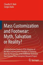 Mass Customization and Footwear: Myth, Salvation or Reality? by Claudio R. Boer