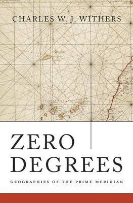 Zero Degrees by Charles W.J. Withers