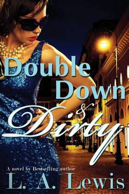 Double Down and Dirty by L A Lewis