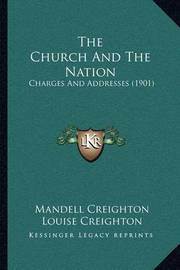 The Church and the Nation: Charges and Addresses (1901) by Mandell Creighton