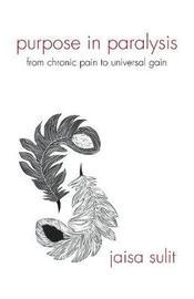 Purpose in Paralysis by Jaisa Sulit