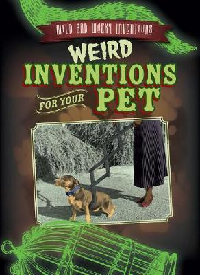 Weird Inventions for Your Pet by Daniel R Faust image