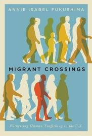 Migrant Crossings by Annie Isabel Fukushima