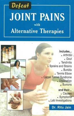 Defeat Joint Pains with Alternative Therapies by Ritu Jain image