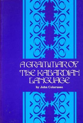 Grammar of the Kabardian Language by John Colarusso image