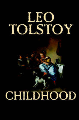 Childhood by Leo Tolstoy, Literary Collections, Biography & Autobiography by Leo Tolstoy