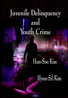 Juvenile Delinquency & Youth Crime by Hun-Soo Kim