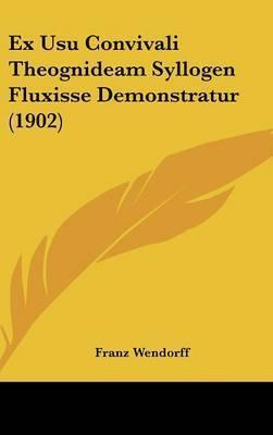 Ex Usu Convivali Theognideam Syllogen Fluxisse Demonstratur (1902) by Franz Wendorff