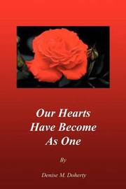 Our Hearts Have Become As One by Denise M. Doherty image