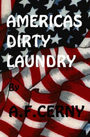 Americas Dirty Laundry by A., F. CERNY image