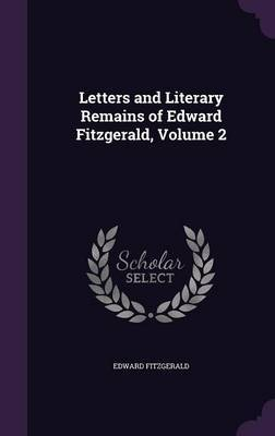 Letters and Literary Remains of Edward Fitzgerald, Volume 2 by Edward Fitzgerald image